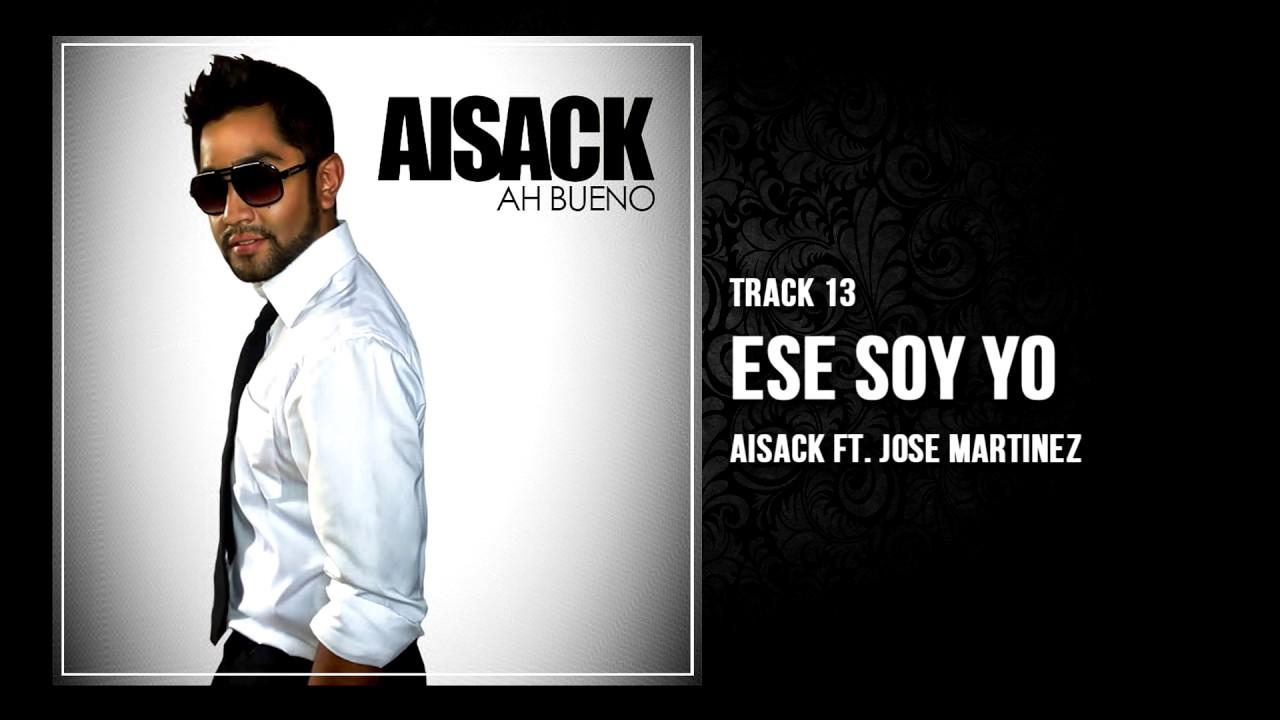 13. Ese Soy Yo - Aisack Ft. José Martinez (Ah Bueno)Cover ...