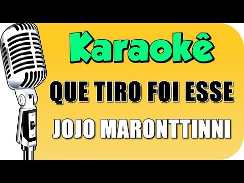 🎤 Karaokê - Jojo Maronttinni - Que Tiro Foi Esse