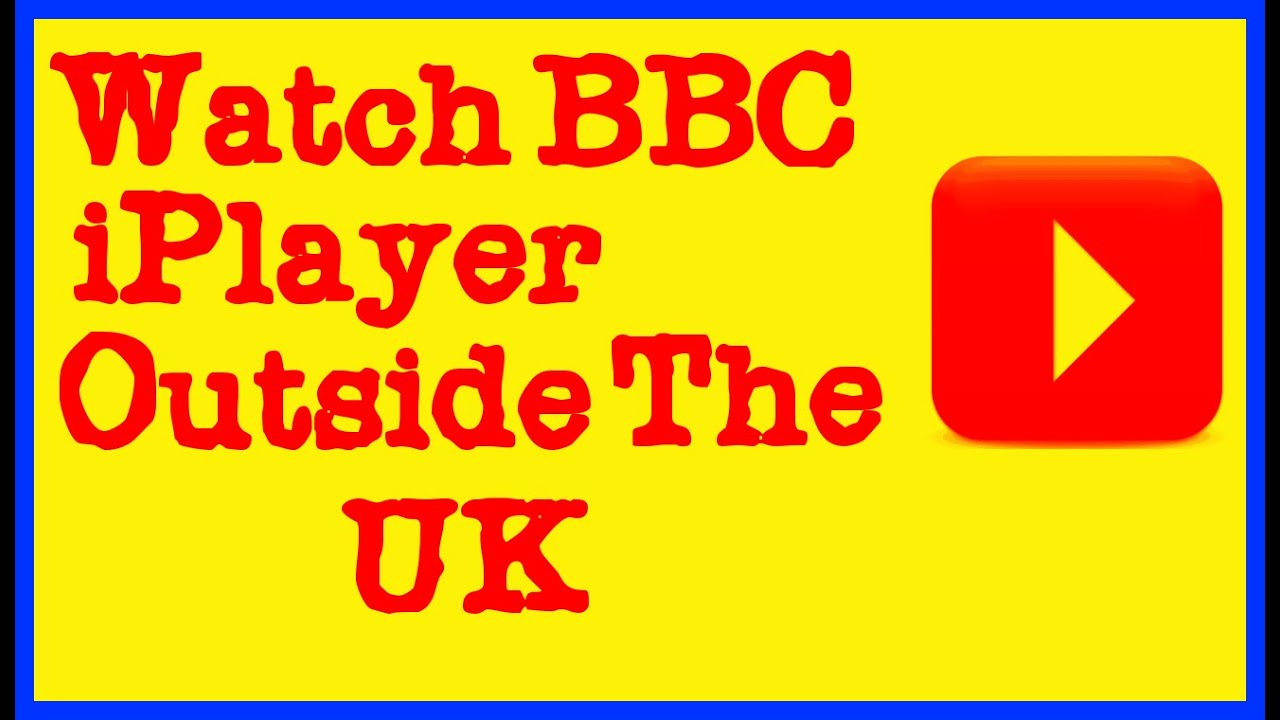Watch BBC iPlayer from Outside of UK