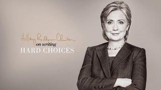 Hillary Clinton on Writing Hard Choices