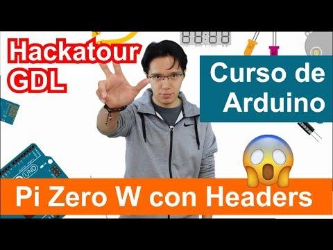 Noticias en 330 #3 - Hackatour GDL, Curso Arduino, Raspberry Pi Zero W con Headers