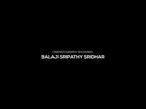 Cinematography Showreel | Balaji Sripathy Sridhar | 2019