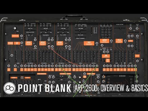 Arturia ARP 2600 v3 Tutorial - Part 1: Overview & Modular Basics