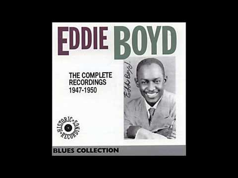 Eddie Boyd, I can trust my baby