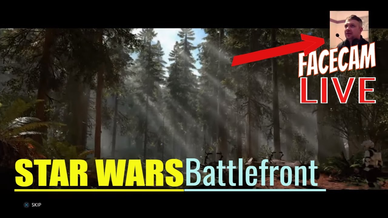 Facecam Live Stream- Star WARS Battlefront - Facecam Live Stream- Star WARS Battlefront