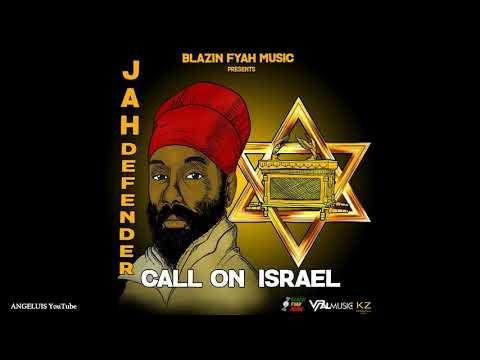 Jah Defender - Call On Israel [Blazin Fyah Music / VPAL Music]] Release 2020