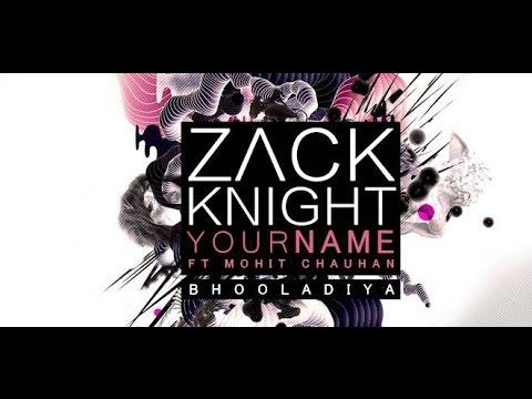 Zack Knight - Your Name (Tujhe Bhula Diya) LYRIC VIDEO ft Mohit Chauhan