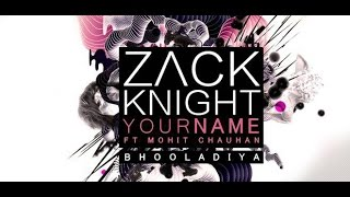 Zack Knight - Your Name (Tujhe Bhula Diya) LYRIC VIDEO ft Mohit Chauhan