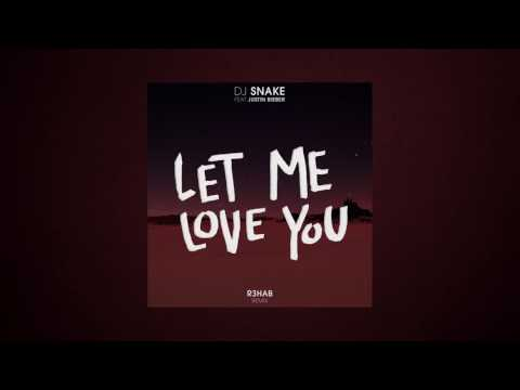 DJ Snake & Justin Bieber - Let Me Love You (R3hab Remix)