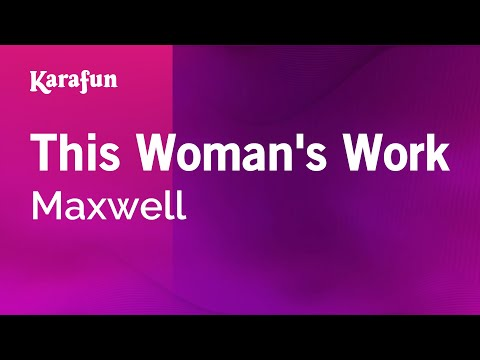 Karaoke This Woman's Work - Maxwell *
