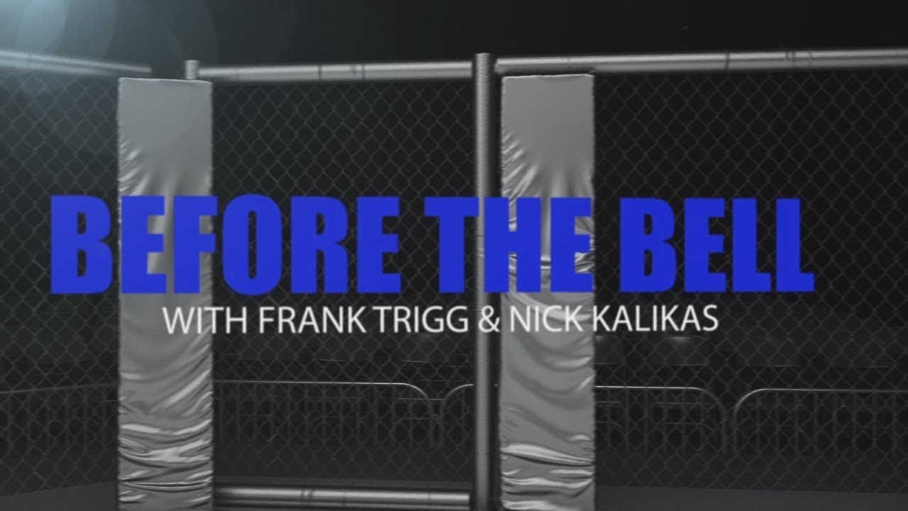 Before The Bell: UFC Fight Night 119 with Frank Trigg and Nick Kalikas