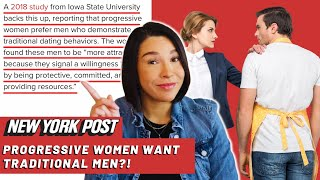 New York Post Suggests that Progressive Women WANT Traditional Men!? | Dating Advice for Men