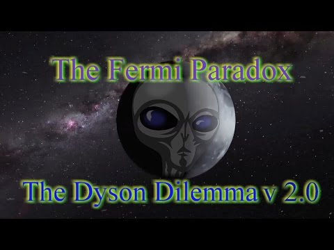 Fermi Paradox: The Dyson Dilemma v2.0