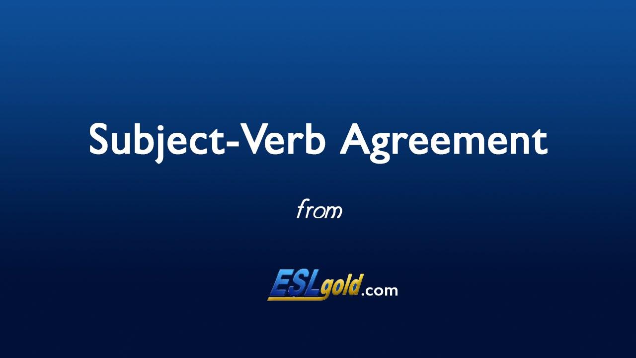 Subject-Verb Agreement - ESL Gold