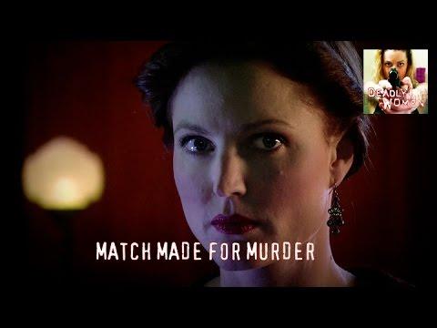 DEADLY WOMEN   Match Made For Murder   S5E20