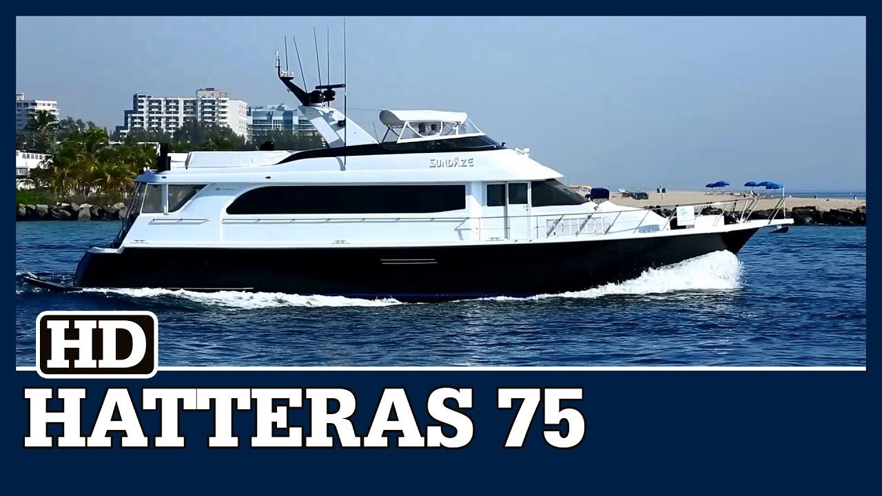 Hatteras 75 SUNDAZE YouTube