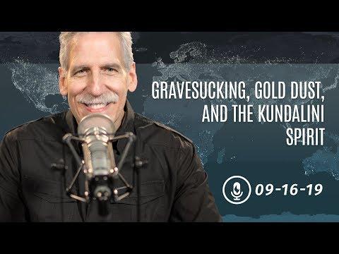 Gravesucking, Gold Dust, and the Kundalini Spirit