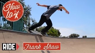 How-To Skateboarding: Losi Stall with Frank Shaw