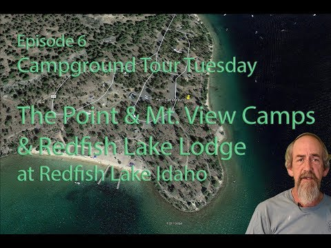 Campground Tour Tuesday... Point And Mt. View Camps, And  Redfish Lake Lodge... Episode 6