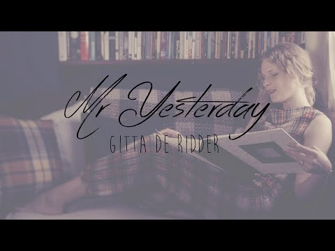 "Gitta de Ridder - ""Mr Yesterday"" Official Video"