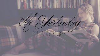 "Gitta de Ridder - ""Mr Yesterday"" Official Video"