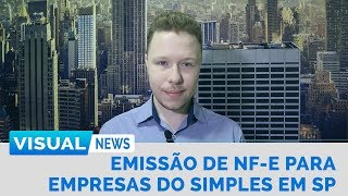 EMISSÃO DE NF-E PARA EMPRESAS DE SP DO SIMPLES NACIONAL | Visual News
