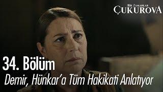 Demir, Hünkar'a tüm hakikati anlatıyor - Bir Zamanlar Çukurova 34. Bölüm
