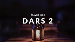 Jour 2 DARS RAMADAN - 26 Avril 2020