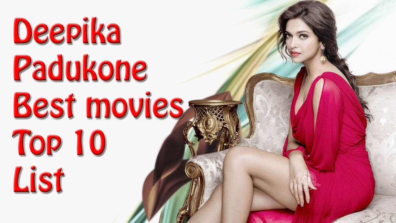 Top 10 Best Deepika Padukone Movies List Deepika Padukone Best Movies Youtube