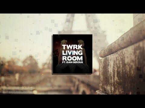 Trap Music - TWRK - Living Room (feat. Dan Gerous)