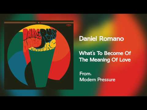 Daniel Romano - What's To Become Of The Meaning Of Love [Audio Only]