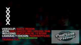 Darte Pasion | Video Official | Galactic Music Inc | YC Records | PadrinoFilms 2013
