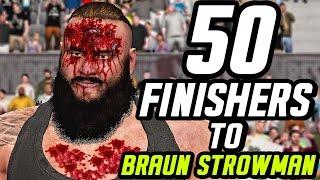WWE 2K17 - 50 Finishers To Braun Strowman!