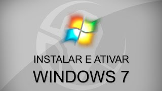 Formatar (Instalar) Windows 7 e Ativar (Todas Versões) [Crack]