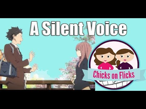 Chicks on Flicks: A Silent Voice Podcast (Spoilers)