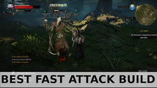 Witcher 3 - Best Fast Attack Build
