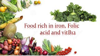 food rich in iron,folic acid and vitamin B12