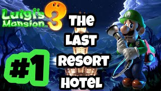 Luigi s Mansion 3 The Last Resort Hotel Gameplay Walkthrough Part 1
