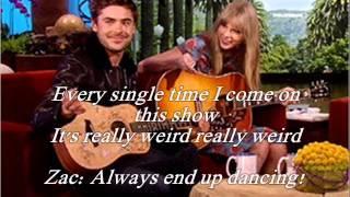Zac Efron and Taylor Swift - Really Weird - Lyrics