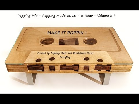Popping Mix - Popping Music 2015 - 1 Hour -  Volume 2 !