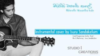 Mihirethi wasantha kale   Isuru Sandakelum - Instrumental cover - Studio I Creations -  2015