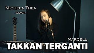 Download lagu TAKKAN TERGANTI ( MARCELL ) -  MICHELA THEA COVER
