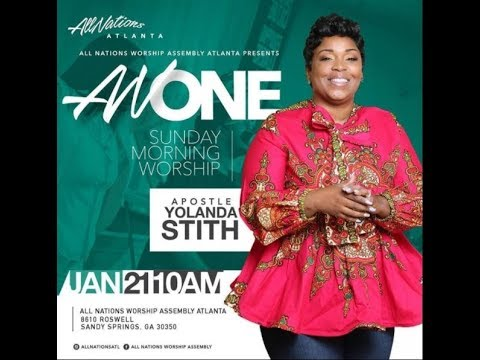 All Nations Worship Assembly-Atlanta 1-21-18 1st Year Anniversary w/ Apostle Yolanda Stith