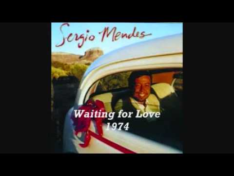 SERGIO MENDES - WAITING FOR LOVE 1974