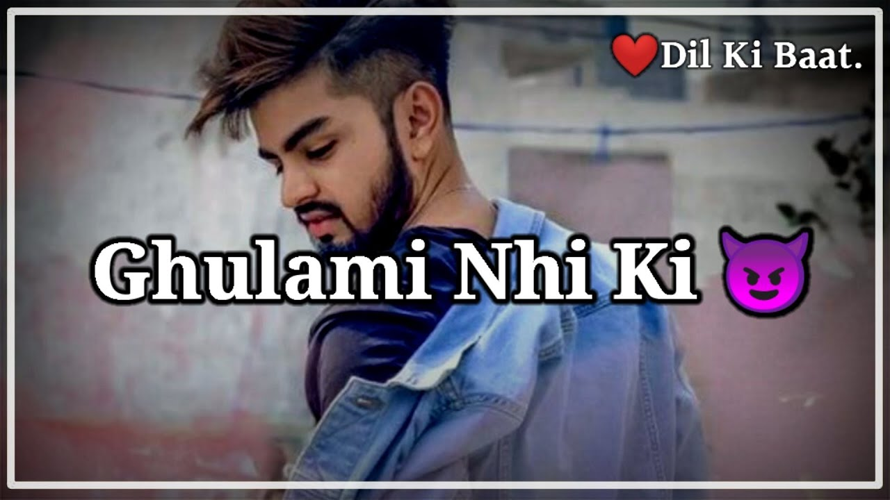 Ghulami Nhi Ki 😈 Attitude Shayari status | Boys Attitude Shayari | Dil Ki Baat.