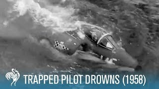 Video Trapped Pilot Drowns in Sinking Cockpit (1958) - Captured on Camera download MP3, 3GP, MP4, WEBM, AVI, FLV Februari 2018