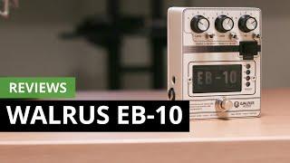Walrus Audio EB-10: ¡sácale tonos a tu guitarra que no conocías!