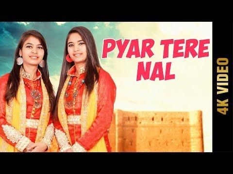 PYAR TERE NAL (Full Video) | SHAH SISTER'S | Latest Punjabi Songs 2017 | Amar Audio