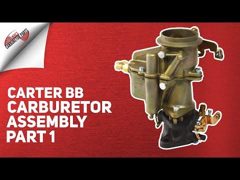 Carter BB Carburetor Assembly Part 1 of 2