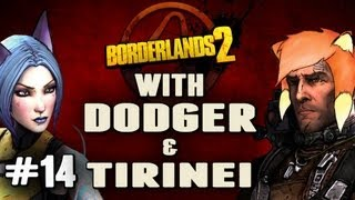 Borderlands 2 w/ Dodger and Tirinei Episode 14